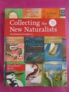 COLLECTING THE NEW NATURALISTS [signed By Timothy Loe]